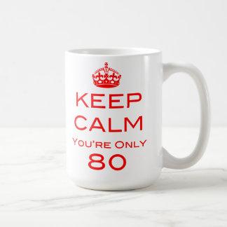 Keep Calm You're Only 80 Birthday Mug