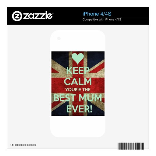 Keep Calm You're The Best Mum Ever! iPhone 4S Skin