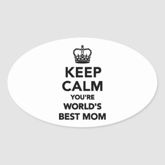 Keep calm you're worlds best mom oval sticker