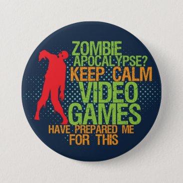 raindwops Keep Calm Zombie Apocalypse Funny Gamer Button