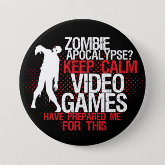 Keep Calm Zombie Apocalypse Funny Gamers Button