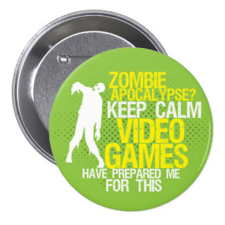 Keep Calm Zombie Apocalypse Funny Gaming Button