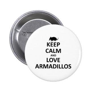 keep calma nd love Armadillos Pinback Button