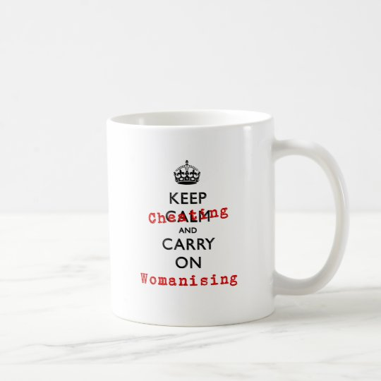 KEEP CHEATING COFFEE MUG