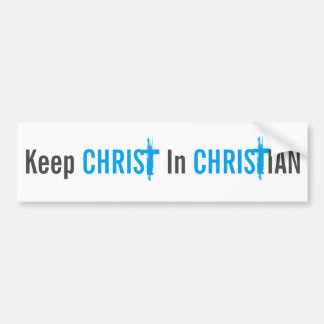 Keep Christ In Christian Bumper Sticker