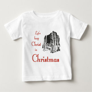 Keep Christ in Christmas Baby T-Shirt