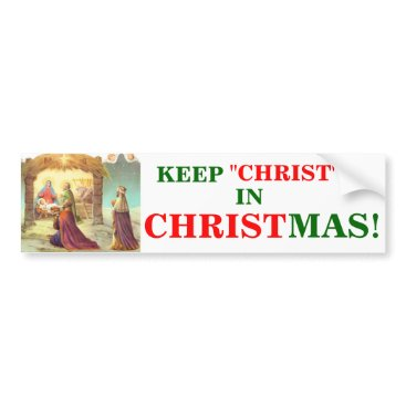 Christmas Themed KEEP CHRIST IN CHRISTMAS BUMPER STICKER