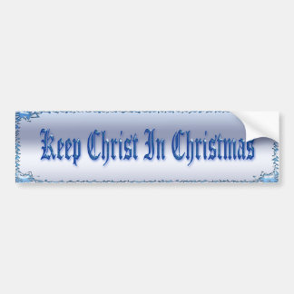 Keep Christ In Christmas Bumper Sticker Car Bumper Sticker