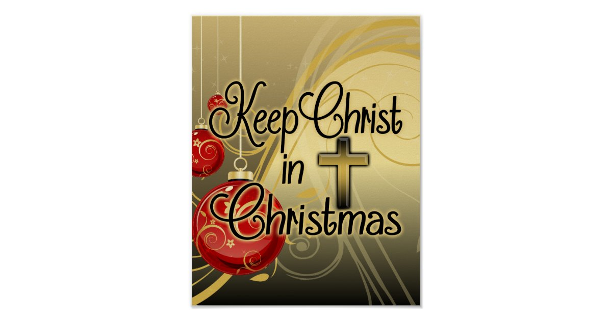 Keep Christ In Christmas GoldRed Christian Poster Zazzle