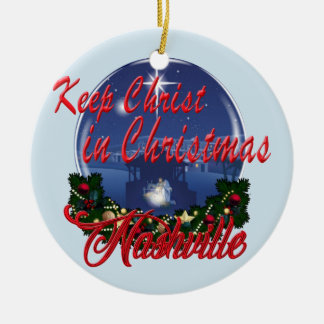 Keep Christ in Christmas Nashville Round Ornament