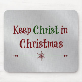 Keep Christ in Christmas Quote Mouse Pad