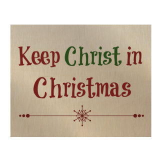 Keep Christ in Christmas Quote Wood Wall Art