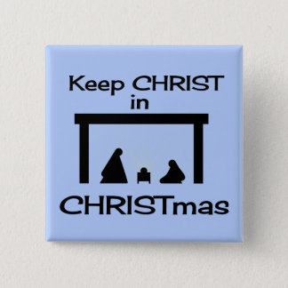 Keep CHRIST in CHRISTmas Square Button / Pin