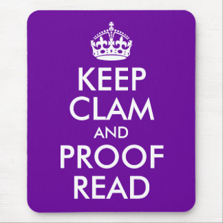 Keep Clam and Proof Read Mousepad