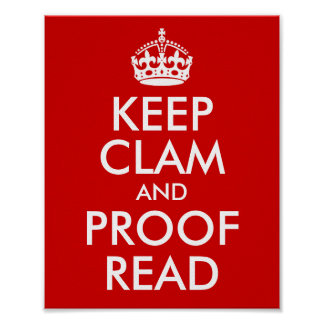 Keep Clam and Proof Read Red Poster