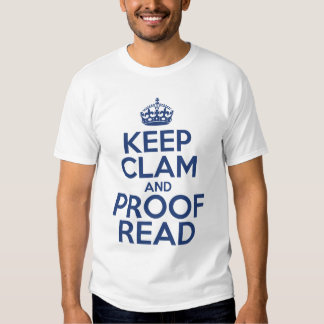 Keep Clam and Proof Read T Shirt