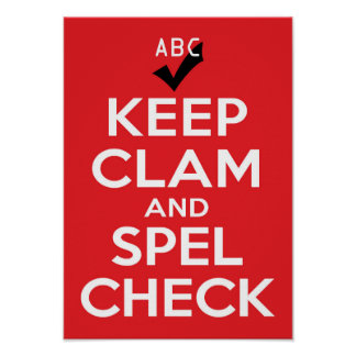 Keep Clam and Spel Check Poster