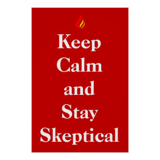 Keep Clam and Stay Skeptical Posters