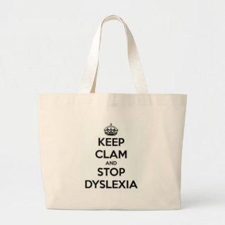 Keep Clam and Stop Dyslexia Large Tote Bag