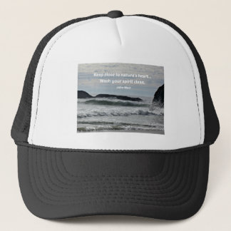 Keep close to nature's heart... trucker hat