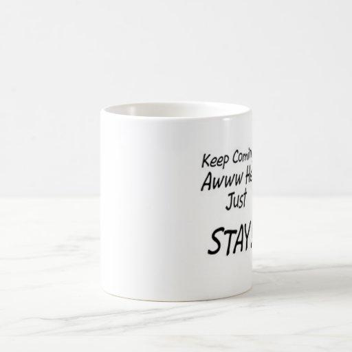 Keep Coming Back Classic White Coffee Mug
