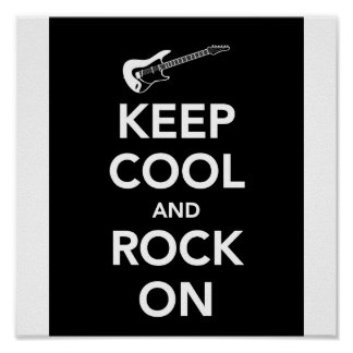 KEEP COOL AND ROCK ON POSTER