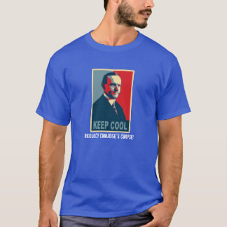 Keep Cool (Reelect Coolidge's Corpse!) T-Shirt