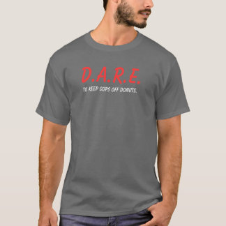 Keep cops off donuts T-Shirt