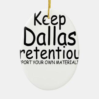 Keep Dallas Pretentious N.png Ceramic Ornament