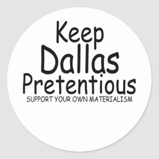 Keep Dallas Pretentious N.png Classic Round Sticker
