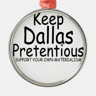 Keep Dallas Pretentious N.png Metal Ornament