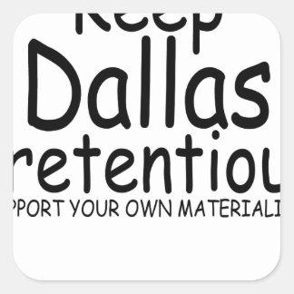 Keep Dallas Pretentious N.png Square Sticker
