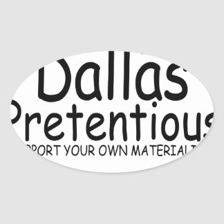 Keep Dallas Pretentious N.png Oval Stickers