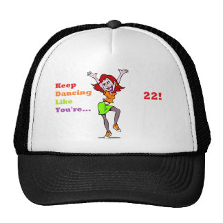 Keep Dancing Like You're 22 Trucker Hat