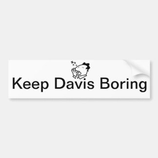 Keep Davis Boring Bumper Sticker