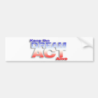 Keep DREAM Act Alive Bumper Sticker