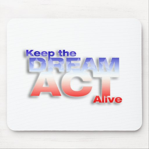 Keep DREAM Act Alive Mouse Pad