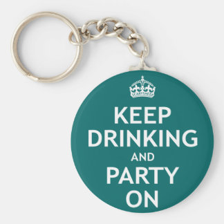 Keep Drinking and Party On Keychains