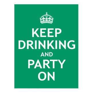Keep Drinking and Party On Postcard
