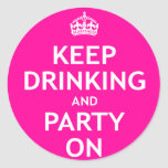 Keep Drinking and Party On Stickers