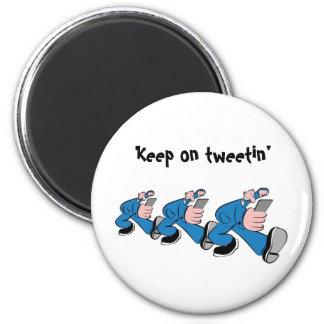 Keep él tweetin' imán redondo 5 cm