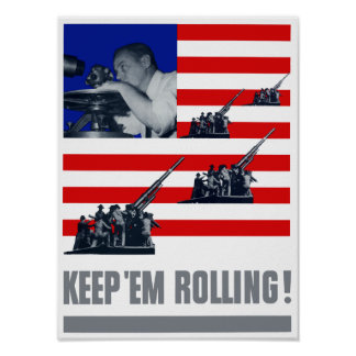 Keep 'Em Rolling -- Artillery WWII Posters
