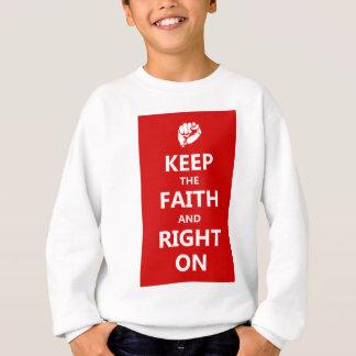 keep FAITH and RIGHT on Sweatshirt