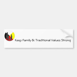 Keep Family & Traditional Values Strong Bumper Sticker