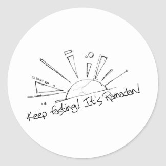 Keep fasting - It's Ramadan! Classic Round Sticker