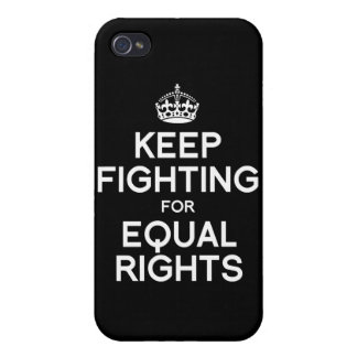 KEEP FIGHTING FOR EQUAL RIGHTS iPhone 4 COVERS