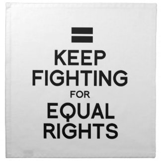 KEEP FIGHTING FOR EQUAL RIGHTS PRINTED NAPKINS