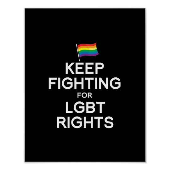 Keep Fighting For Lgbt Rights Poster Zazzle Com