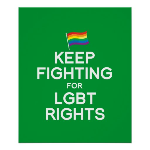 KEEP FIGHTING FOR LGBT RIGHTS POSTER