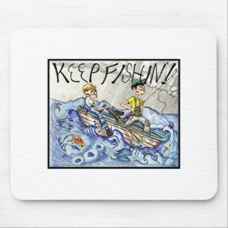 KEEP FISHIN'! MOUSE PAD